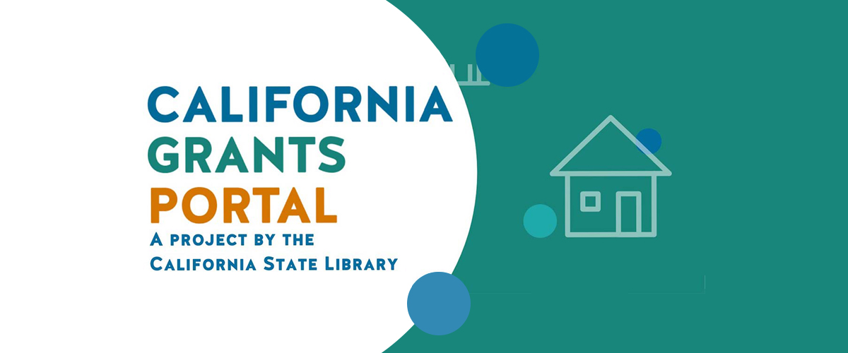 Graphic with green and white back and house with the text California Grants Portal a project by the California State Library