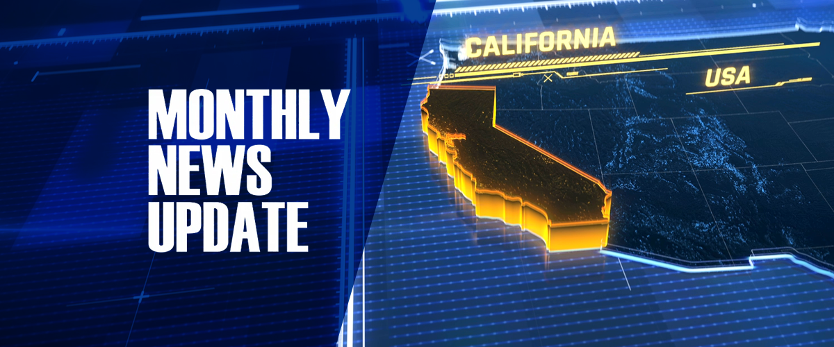 Blue graphic with State of California and gold outline with the word Monthly News Update on the left and the State on the Right
